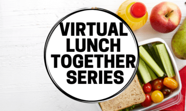 Virtual Lunch Together Series